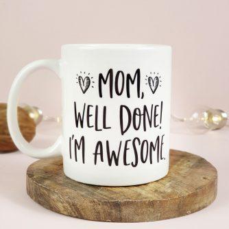 Mok Mom well done! I'm awewome.